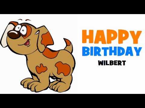 HAPPY BIRTHDAY WILBERT!.