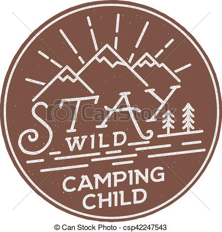 EPS Vector of Stay Wild Camping Child Old school Hand Drawn t.