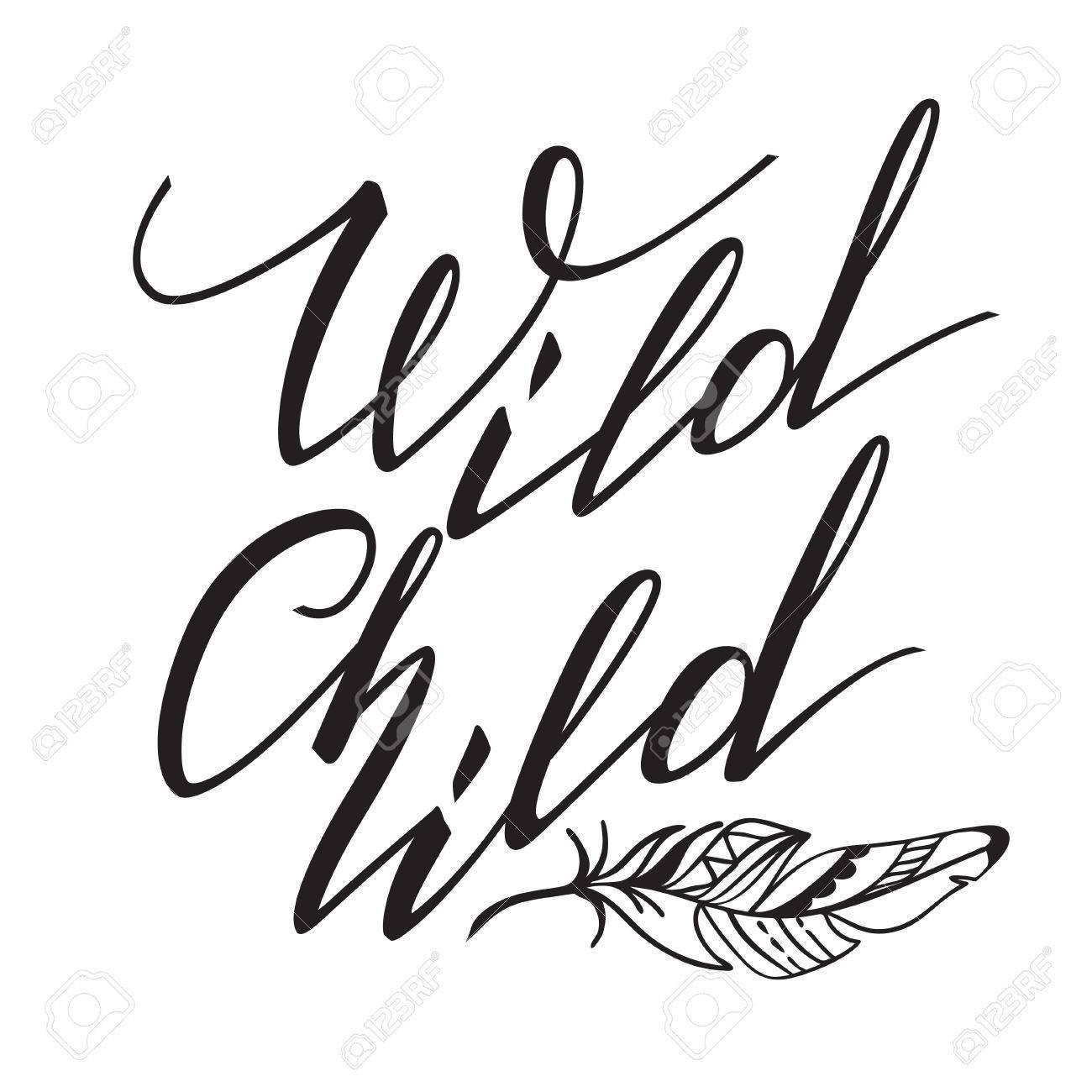 Handwritten Lettering. Inspirational Quote Wild Child. Vector...