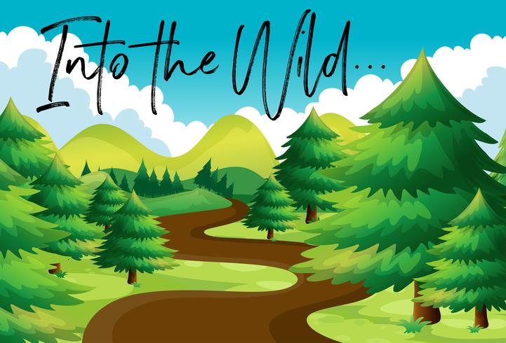 Forest scene with phrase into the wild.