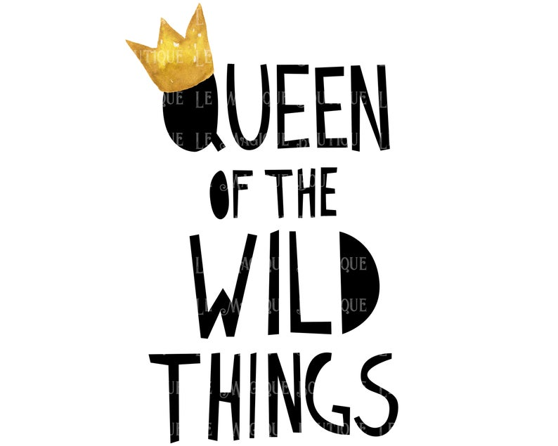 Watercolor Queen Of The Wild Things Clipart PNG Quote, Instant Digital  Download Crown Printable Graphic Design Sublimation Transfer T Shirt.