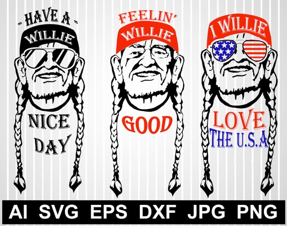 Willie Nelson svg Have a Willie nice day Circuit cut Silhouette Willie  Nelson vector Shirt design Feeling Willie Feelin' Willie Clipart Png.