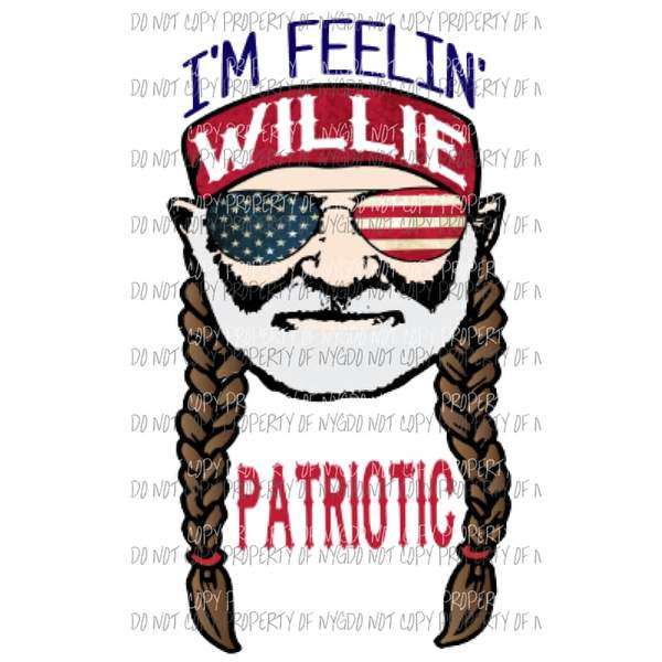 Feelin' Willie Patriotic willie nelson Sublimation transfers.
