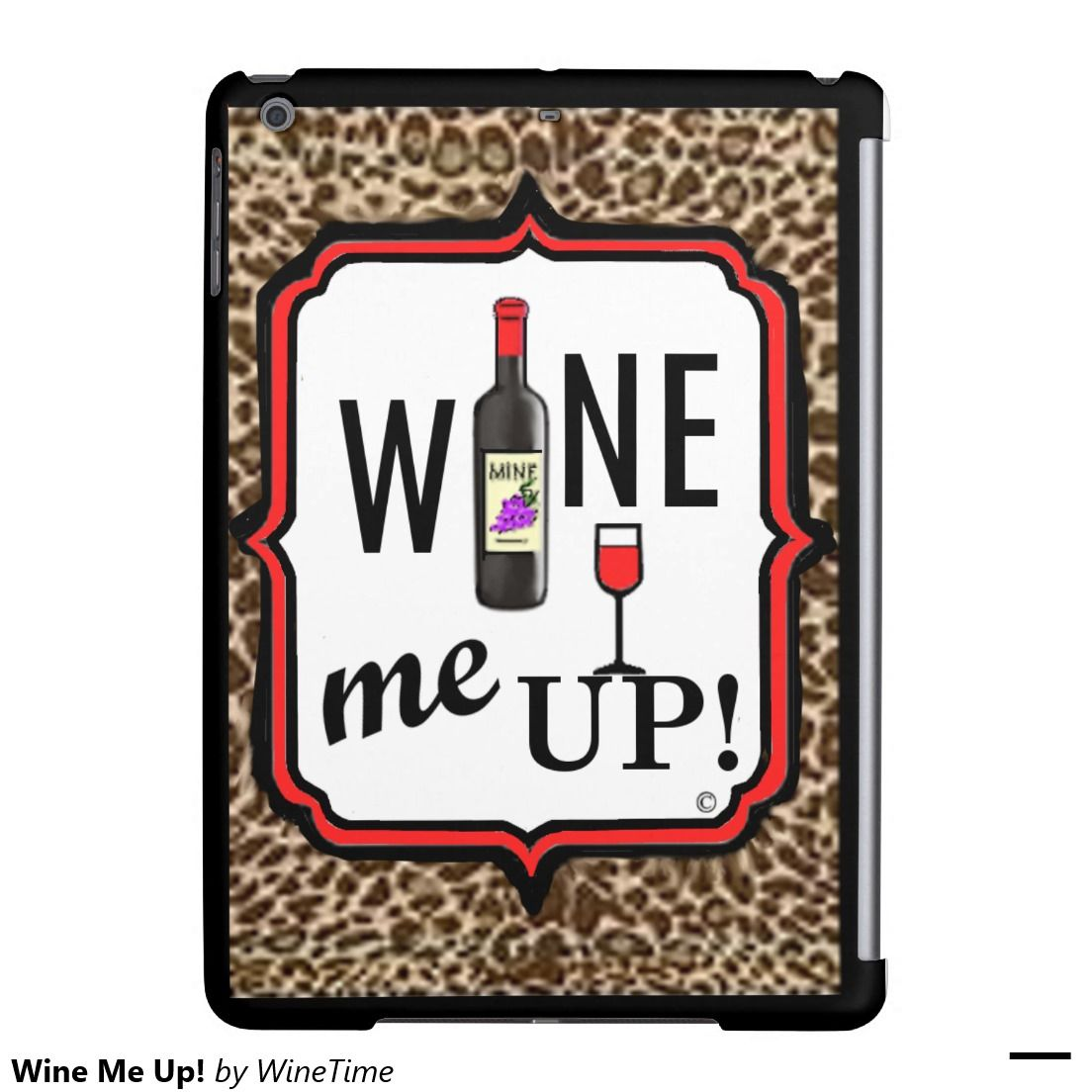 Wine Me Up! iPad Air Cover.