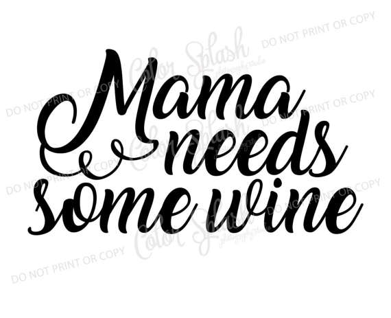 Mama needs some wine SVG, drinking saying svg, beer clipart.