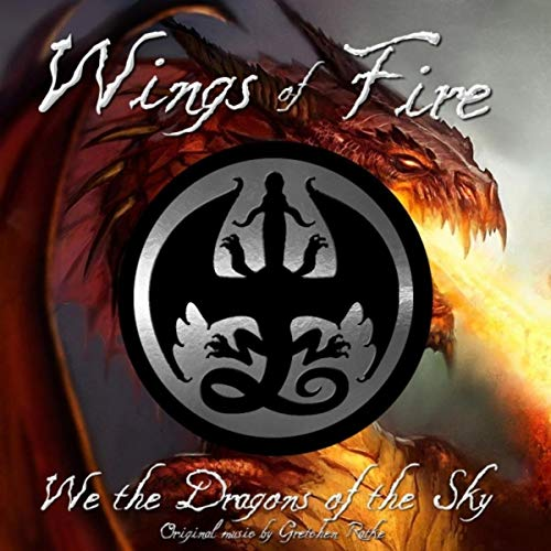 Wings of Fire: We the Dragons of the Sky by Gretchen Ratke.
