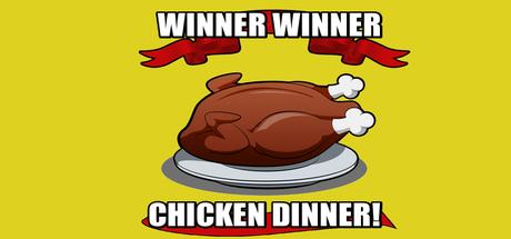 Steam Community :: Winner Winner Chicken Dinner!.