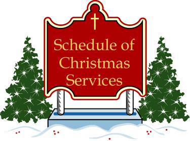 Christmas Service Schedule.