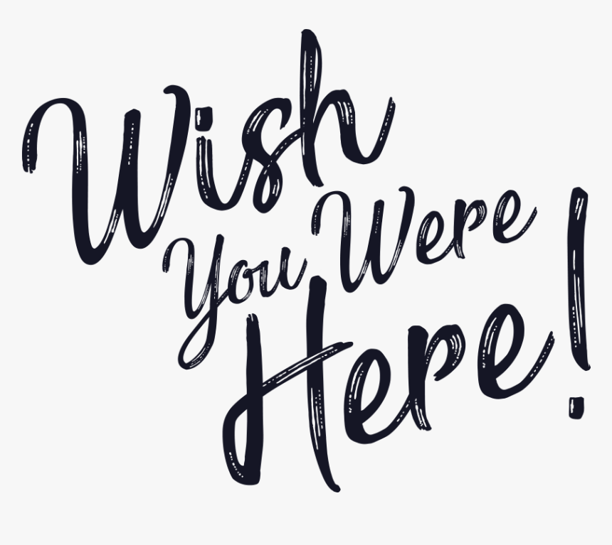 Wish You Were Here Text, HD Png Download , Transparent Png.