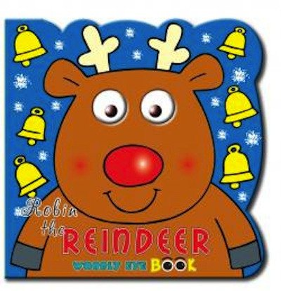 Christmas Wobbly Eye Book: Robin the Reindeer.