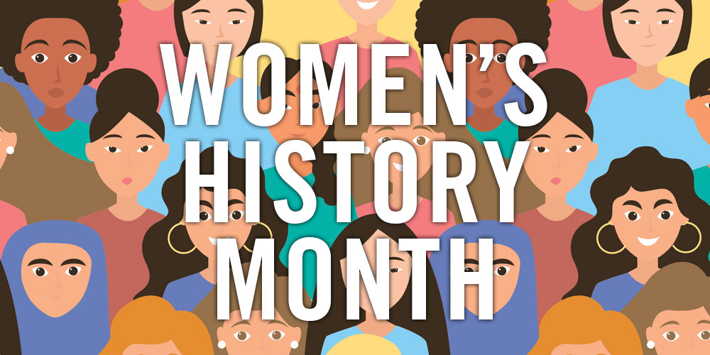 March Is Women\'s History Month 2019.