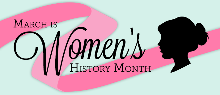 March Is Women\'s History Month! Bring In All Of The Amazing.
