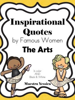 Inspirational Quotes by Famous Women (THE ARTS).