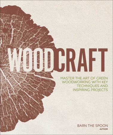 Woodcraft by Barn the Spoon: 9781465479785.
