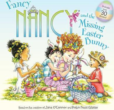 Fancy Nancy and the Missing Easter Bunny : Jane O\'Connor.