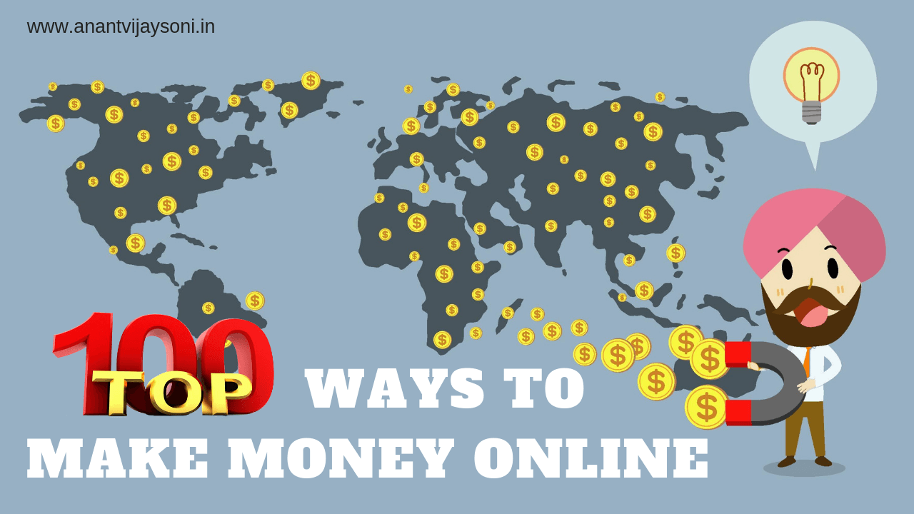 Top 100 Best & Ultimate Ways to Make Money Online In India.