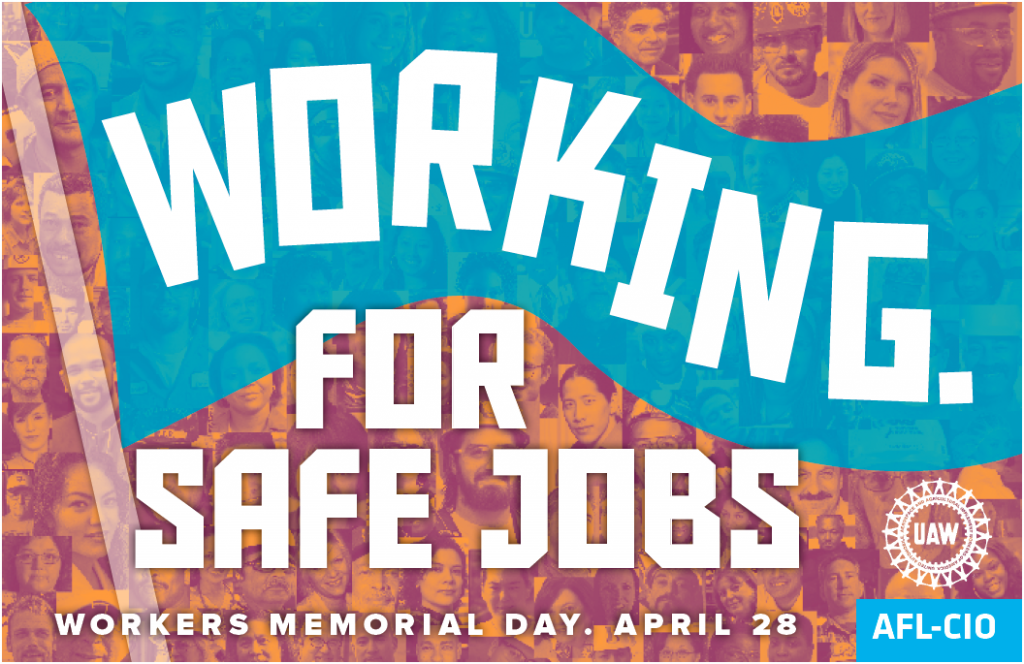 Workers Memorial Day coming up on April 28.