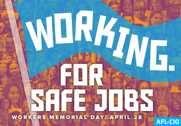 Observe Workers Memorial Day.