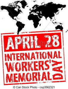 International Worker's Memorial Day.