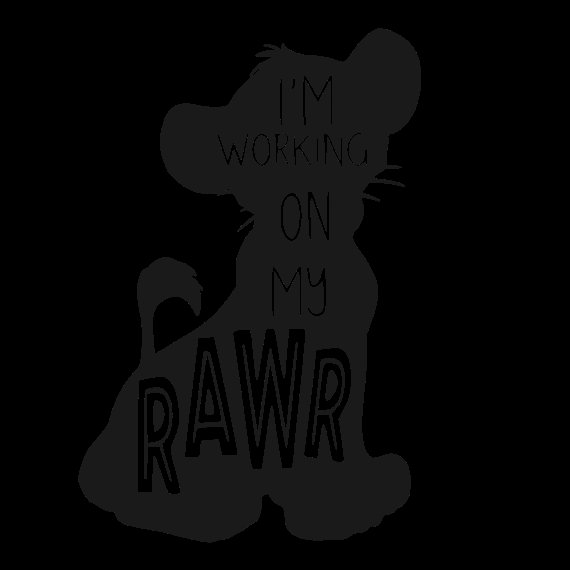 Lion King Simba I\'m Working On My Roar Rawr SVG.