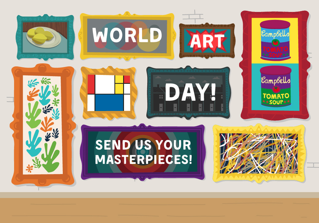 WORLD ART DAY: YOUR MINI MASTERPIECES It\'s World.