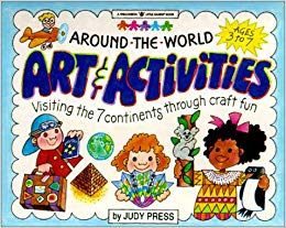 Around the World Art & Activities: Visiting the 7 Continents.