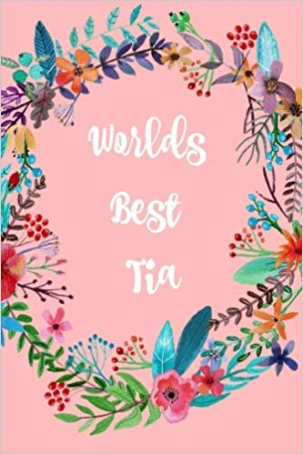 World\'s best Tia: Aunt, Gifts, Auntie, Notebooks, Journal.