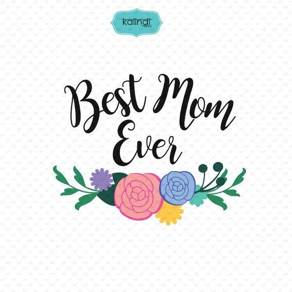 Best Mom Ever SVG file, mom quotes clipart, quotes svg file.