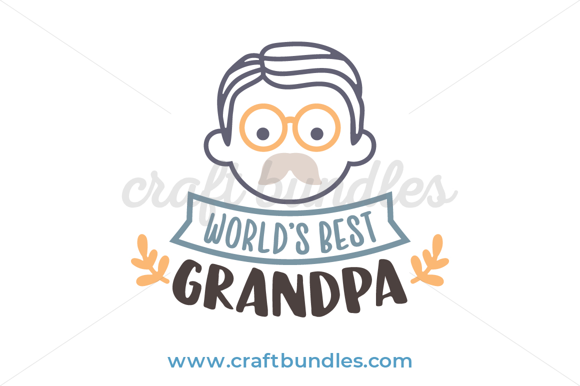 Worlds Best Grandpa SVG Cut File.