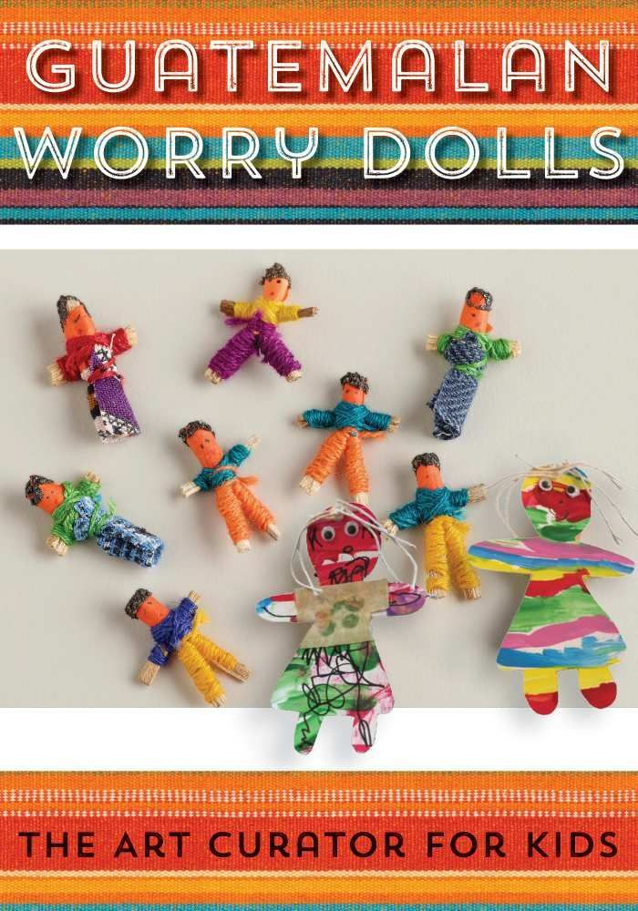 Guatemalan Worry Dolls Lesson and Art Project.