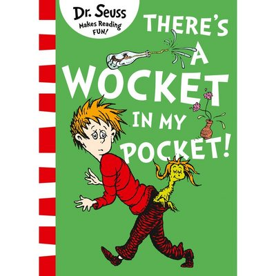 Dr Seuss There\'s A Wocket In MY Pocket.