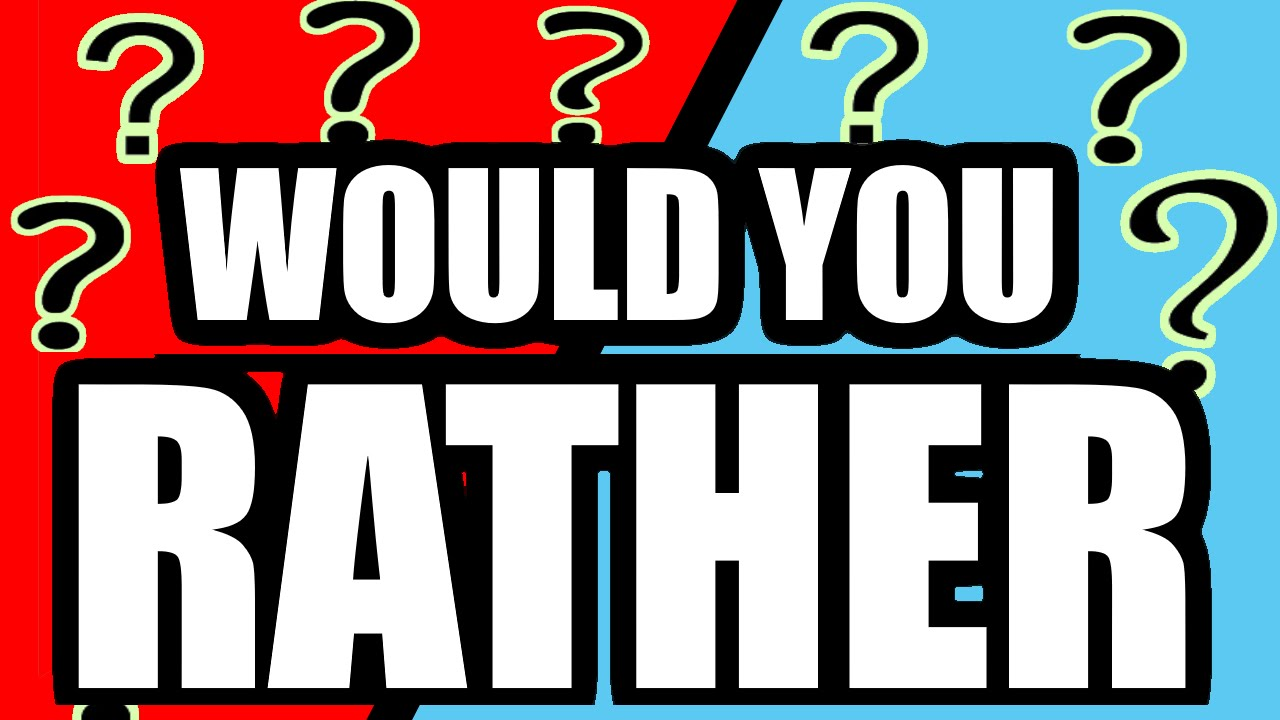 Would You Rather?.