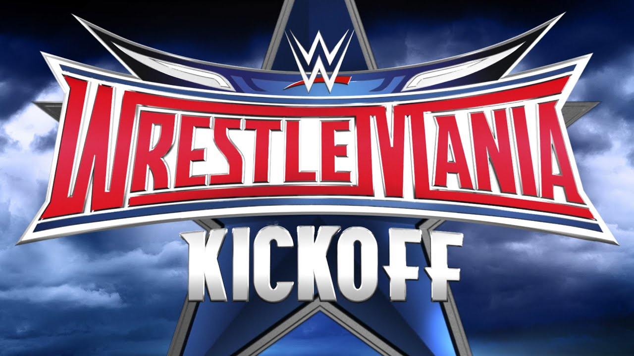 WrestleMania 32 Kickoff: April 3, 2016.
