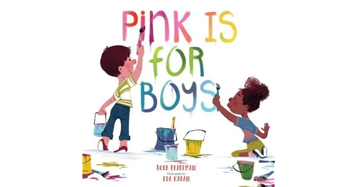 Pink Is for Boys by Robb Pearlman.