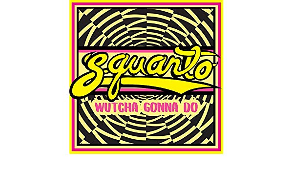 Wutcha Gonna Do by Squanto on Amazon Music.