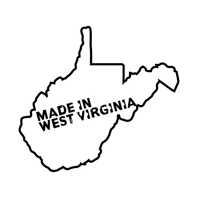 Made In West Virginia With State Outline.