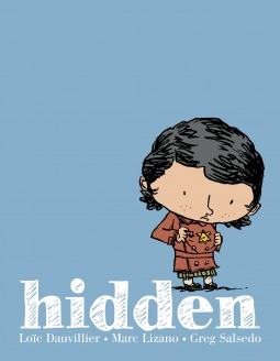 Hidden: A Child\'s Story of the Holocaust by Loïc Dauvillier.