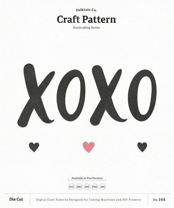 Xoxo SVG Craft Pattern, Valentines SVG, Love SVG, Xoxo Cut File.