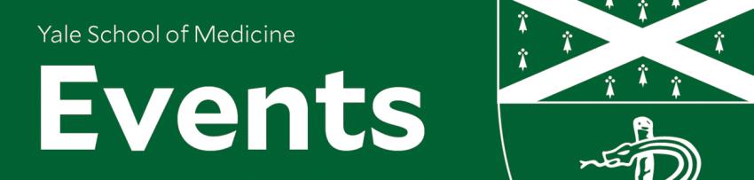 YSM Events Newsletter < Yale School of Medicine.