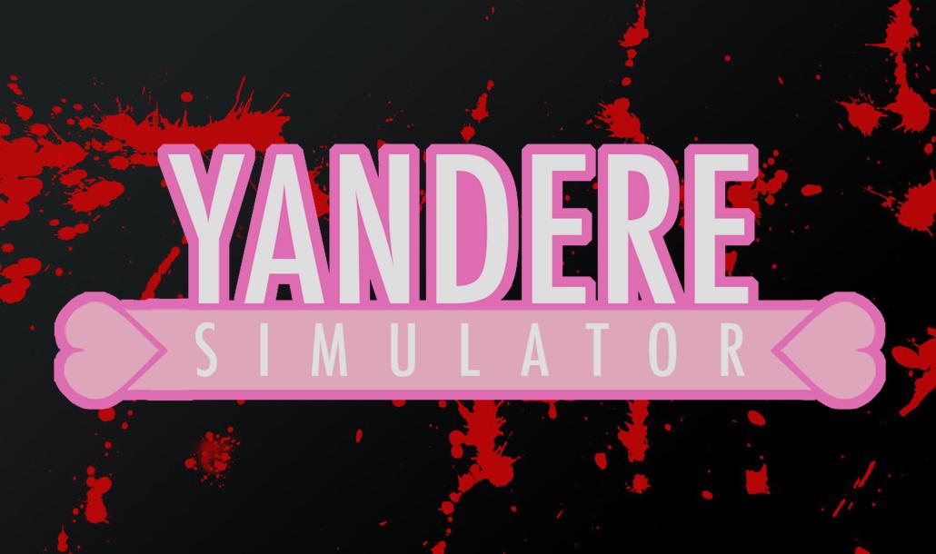 Yandere Simulator.