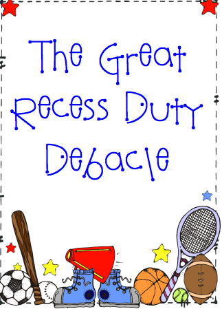 The Great Recess Duty Debacle.