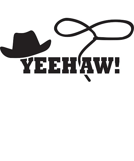 'Yeehaw!' Poster by nolamaddog.