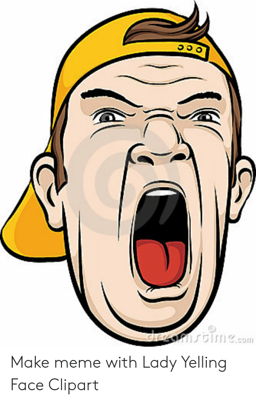 D Mstimecom Make Meme With Lady Yelling Face Clipart.