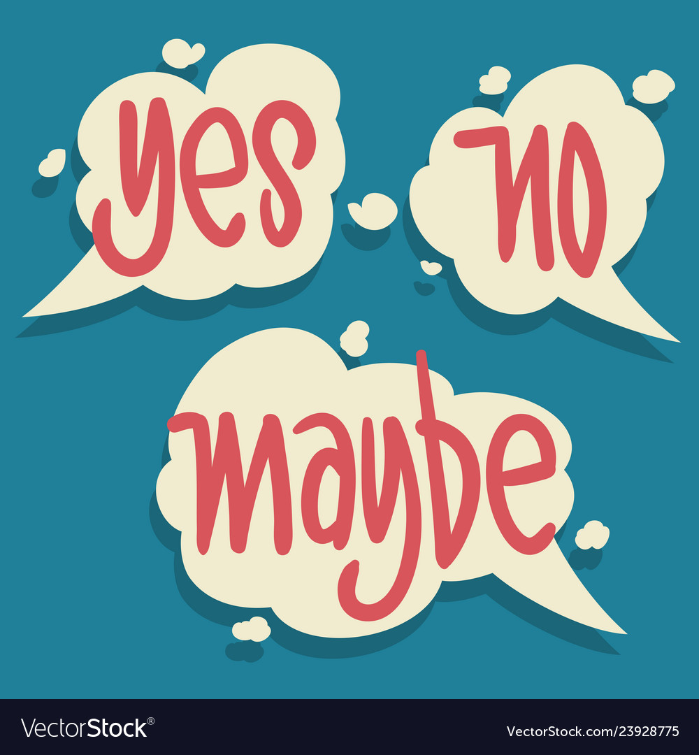 Yes no maybe speech bubbles hand drawn lettering.
