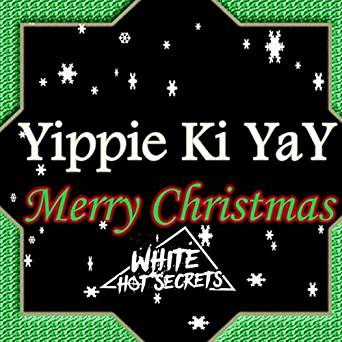 Yippee Ki Yay Merry Christmas [Explicit] by White Hot.