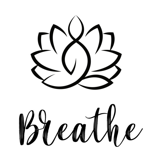 Just Breathe Buddha Lotus Flower Meditation Yoga.