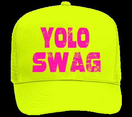 YOLO SWAG.