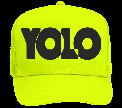 YOLO.