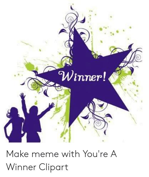 Winner! Make Meme With You\'re a Winner Clipart.