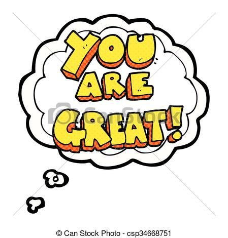 you are great thought bubble cartoon symbol.